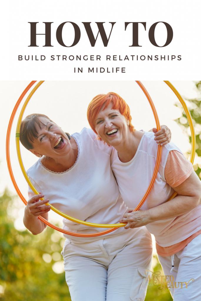 Build Stronger Relationships in Midlife