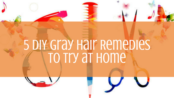 5 DIY Gray Hair Remedies to Try at Home
