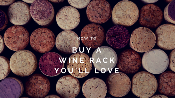 How to Buy a Wine Rack You'll LOVE